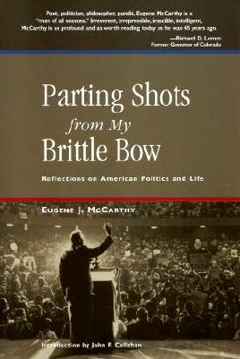 Eugene McCarthy's last book, <em>Parting Shots from My Brittle Bow</em>
