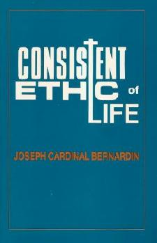 Book cover of <em>Consistent Ethic  of Life</em>, by Cardinal Joseph Bernardin and others