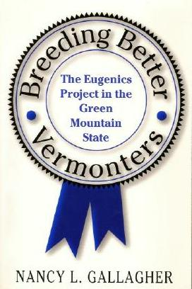 Book cover of Nancy L. Gallagher's <em>Breeding Better Vermonters</em>