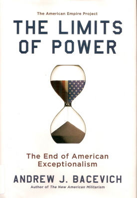 Book cover of <em>The Limits of Power</em>, by Andrew J. Bacevich