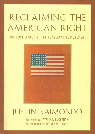 Cover of Justin Raimondo's <em>Reclaiming the American Right</em>