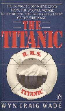 Book cover of <em>The Titanic</em>, by Wyn Craig Wade