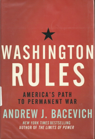 Cover of Andrew Bacevich's <em>Washington Rules</em>